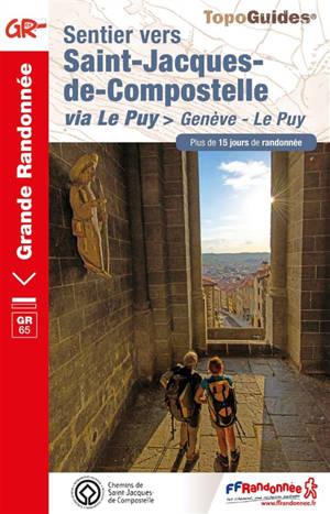 Sentier vers Saint-Jacques-de-Compostelle, Via Le Puy : Genève-Le Puy : plus de 15 jours de randonnée