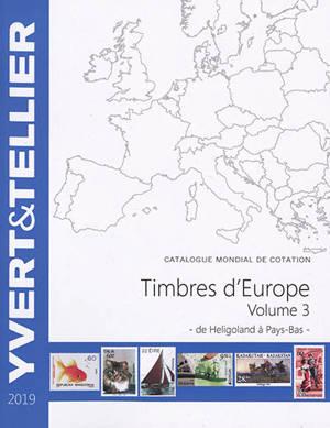 Catalogue de timbres-poste : cent vingt-troisième année : Europe. Volume 3, Heligoland à Pays-Bas