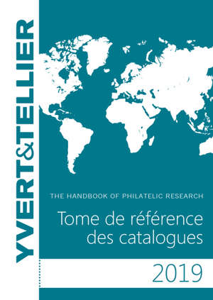Tome de référence des catalogues 2019 : guide de recherche philatélique = The handbook of philatelic research