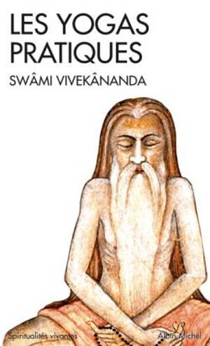 Les yogas pratiques : karma, bhakti, râja