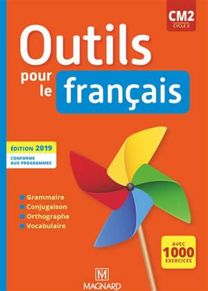 Outils pour le français CM2, cycle 3 : avec 1.000 exercices : livre de l'élève