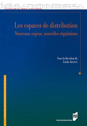 Les espaces de distribution : nouveaux enjeux, nouvelles régulations