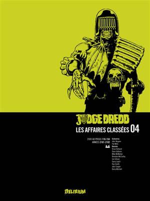 Judge Dredd : les affaires classées. Volume 4, 2000 AD progs 116-154 : années 2101-2102