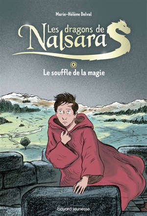 Les dragons de Nalsara : intégrale. Volume 4, Le souffle de la magie