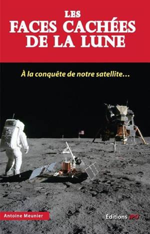 Les faces cachées de la Lune : à la conquête de notre satellite...