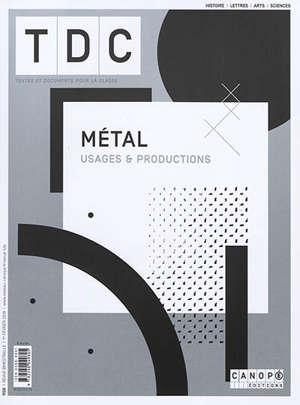 TDC, Textes et documents pour la classe. n° 1120, Métal : usages & productions