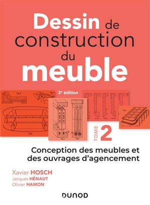 Dessin de construction du meuble. Volume 2, Conception des meubles et des ouvrages d'agencement
