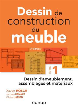 Dessin de construction du meuble. Volume 1, Dessin d'ameublement, assemblages et matériaux