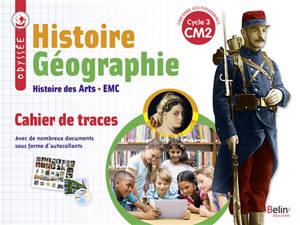 Histoire géographie, histoire des arts, EMC CM2, cycle 3 : cahier de traces