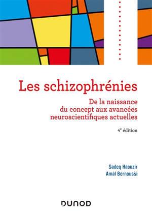 Les schizophrénies : de la naissance du concept aux avancées neuroscientifiques actuelles