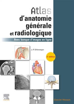 Atlas d'anatomie générale et radiologique : avec banque d'images en ligne