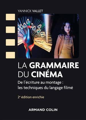 La grammaire du cinéma : de l'écriture au montage : les techniques du langage filmé
