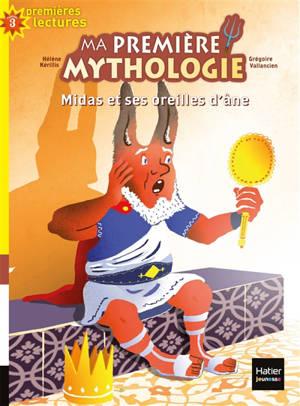 Ma première mythologie. Volume 15, Midas et ses oreilles d'âne