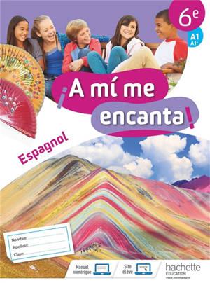 A mi me encanta ! espagnol 6e, A1-A1+