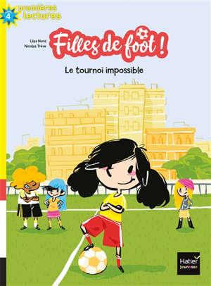 Filles de foot !. Volume 1, Le tournoi impossible
