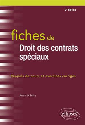 Fiches de droit des contrats spéciaux : rappels de cours et exercices corrigés