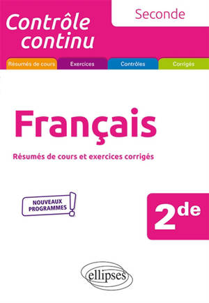 Français 2de : résumés de cours et exercices corrigés : nouveaux programmes