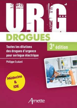 Urg'drogues : toutes les dilutions des drogues d'urgence pour seringue électrique