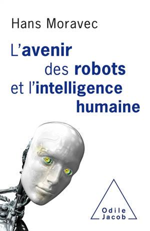L'avenir des robots et l'intelligence humaine