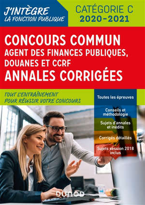 Concours commun agent des finances publiques, douanes et CCRF : annales corrigées : catégorie C, 2020-2021