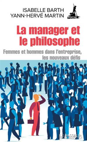 La manager et le philosophe : femmes et hommes dans l'entreprise, les nouveaux défis