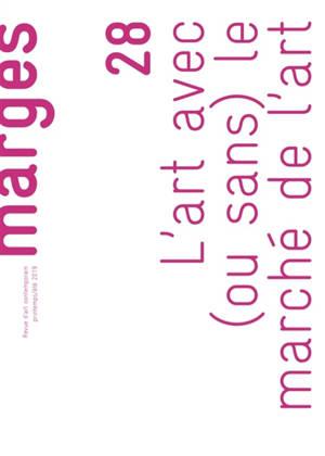 Marges. n° 28, L'art avec (ou sans) le marché de l'art