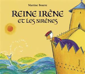 Reine Irène et les sirènes
