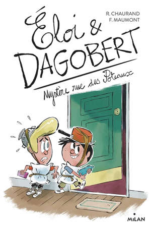 Eloi et Dagobert. Volume 2, Mystère rue des Poteaux
