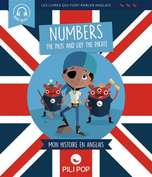 The Pilis and Lily the pirate : numbers : mon histoire en anglais