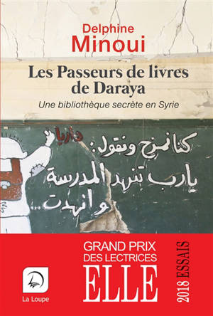 Les passeurs de livres de Daraya : une bibliothèque secrète en Syrie