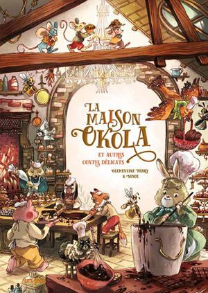 La maison Okola : et autres contes délicats