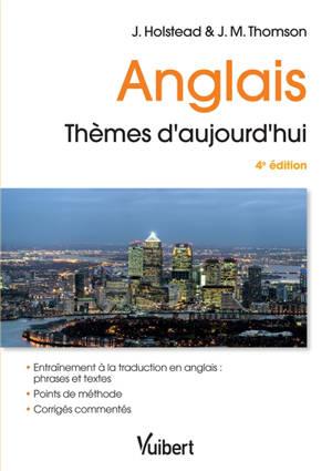 Anglais, thèmes d'aujourd'hui : phrases et textes : examens et concours de l'enseignement supérieur