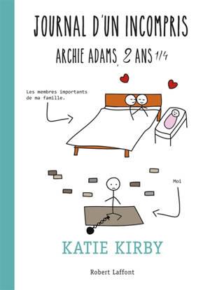 Journal d'un incompris : Archie Adams, 2 ans 1/4