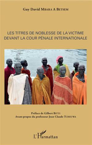 Les titres de noblesse de la victime devant la Cour pénale internationale