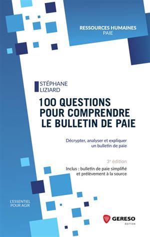 100 questions pour comprendre le bulletin de paie : décrypter, analyser et expliquer un bulletin de paie
