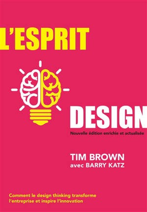 L'esprit design : comment le design thinking transforme l'entreprise et inspire l'innovation