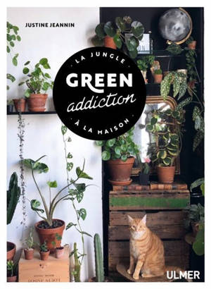 Green addiction : la jungle à la maison