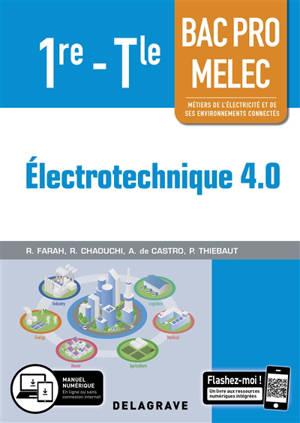 Electrotechnique 4.0 : 1re, terminale, bac pro MELEC