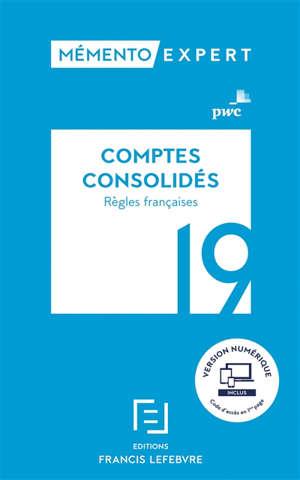 Comptes consolidés : règles françaises : 2019