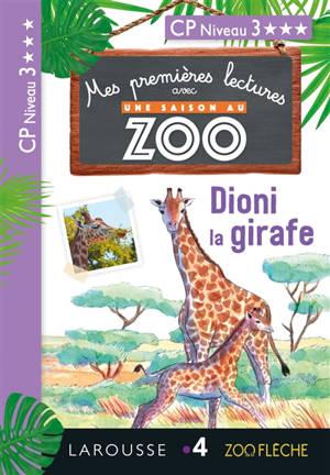 Dioni la girafe : mes premières lectures avec Une saison au zoo : CP, niveau 3