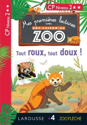 Tout roux, tout doux ! : mes premières lectures avec Une saison au zoo : CP, niveau 2