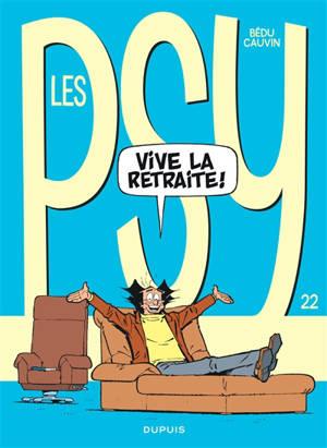 Les psy. Volume 22, Vive la retraite !