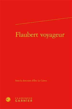 Flaubert voyageur