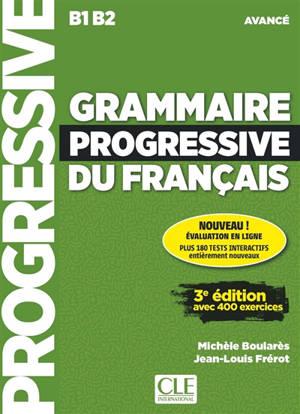 Grammaire progressive du français : B1-B2 avancé : avec 400 exercices