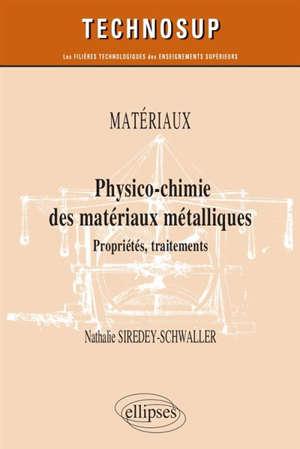 Matériaux : physico-chimie des matériaux métalliques : propriétés, traitements