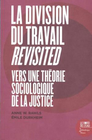 La division du travail revisited : vers une théorie sociologique de la justice