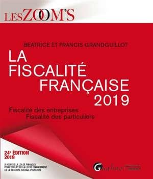 La fiscalité française 2019 : fiscalité des entreprises, fiscalité des particuliers