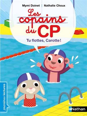 Les copains du CP, Tu flottes, Carotte !