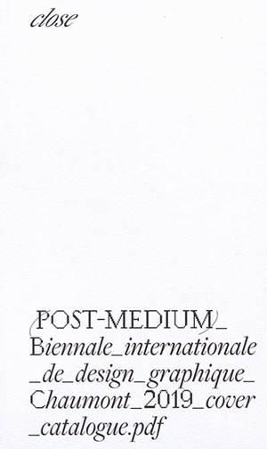 Post-médium : biennale internationale de design graphique : 2019