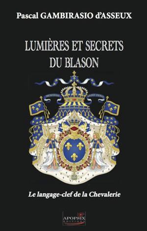 Lumières et secrets du blason : le langage-clef de la chevalerie